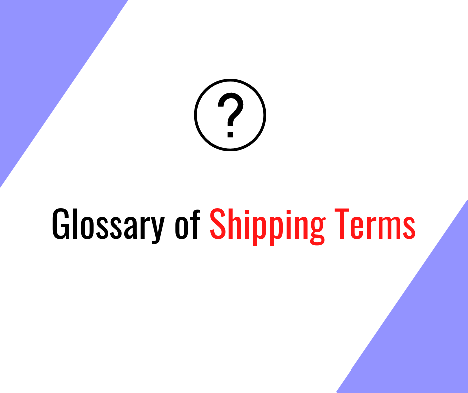 Alien Logistics Glossary of Shipping Terms. Use this glossary of frequently used terms in the shipping industry to get clarity & ensure everyone's on the same page